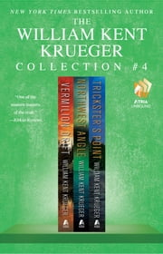 The William Kent Krueger Collection #4 - Vermilion Drift, Northwest Angle, and Trickster's Point ebook by William Kent Krueger