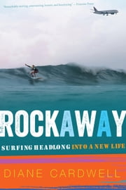 Rockaway - Surfing Headlong into a New Life ebook by Diane Cardwell