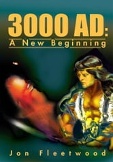 3000 AD - A New Beginning ebook by Jon Fleetwood