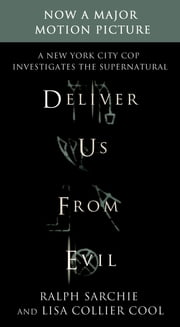 Deliver Us from Evil: A New York City Cop Investigates the Supernatural ebook by Ralph Sarchie,Lisa Collier Cool