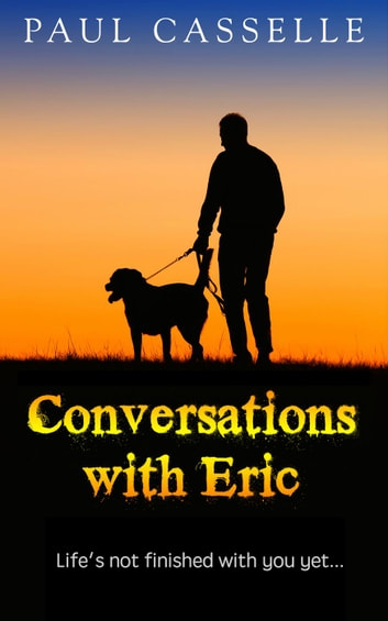 Conversations with Eric ebook by Paul Casselle
