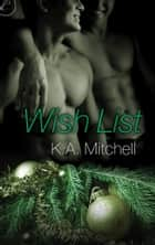 Wish List ebook by K.A. Mitchell