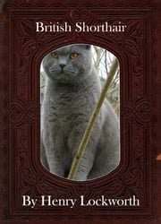 British Shorthair ebook by Henry Lockworth,Lucy Mcgreggor,John Hawk