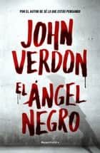 El ángel negro ebook by John Verdon, Santiago Del Rey