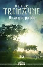 Du sang au paradis ebook by Peter TREMAYNE, Corine DERBLUM