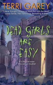 Dead Girls Are Easy ebook by Terri Garey
