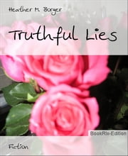 Truthful Lies ebook by Heather M. Borger