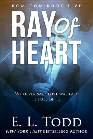Ray of Heart (Ray #5) - Ray, #5 ebook by E. L. Todd