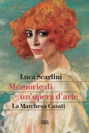 Memorie di un'opera d'arte ebook by Luca Scarlini