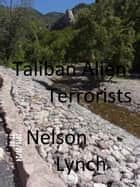 Taliban Alien Terrorists ebook by Nelson Lynch