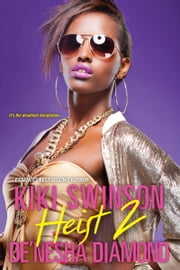Heist 2 ebook by Kiki Swinson,De'nesha Diamond