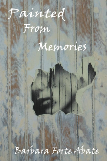 Painted From Memories ebook by Barbara Forte Abate