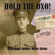 Hold the Oxo! - A Teenage Soldier Writes Home ebook by Marion Fargey Brooker