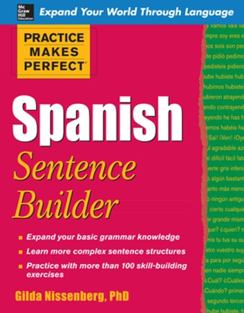 Practice Makes Perfect Spanish Sentence Builder ebook by Gilda Nissenberg
