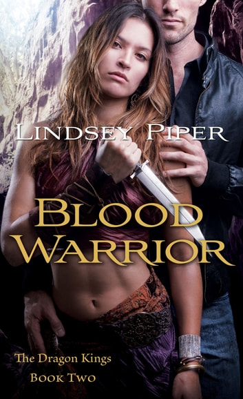 Blood Warrior - Dragon Kings Book Two ebook by Lindsey Piper