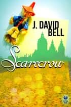 Scarecrow ebook by J. David Bell