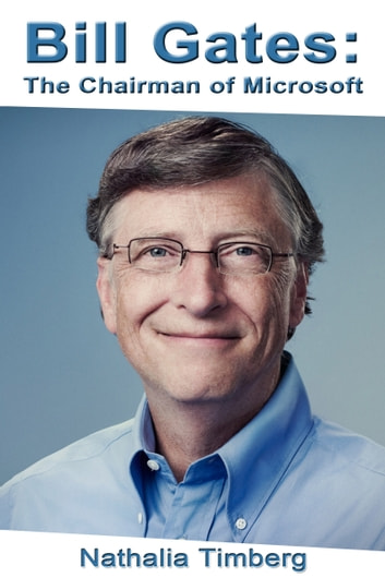 Bill Gates: The Chairman of Microsoft ebook by Nathalia Timberg