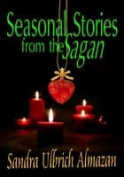 Seasonal Stories from the Sagan - Catalyst Chronicles, #2.5 ebook by Sandra Ulbrich Almazan