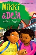 Nikki and Deja - Nikki and Deja, Book One ebook by Laura Freeman, Karen English