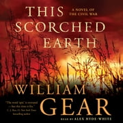 This Scorched Earth - A Novel of the Civil War audiobook by William Gear, Robert Van Kolken