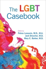The LGBT Casebook ebook by Petros Levounis,Jack Drescher,Mary Barber