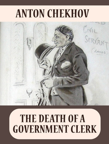 The Death of a Government Clerk ebook by Anton Chekhov
