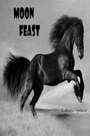 Moon Feast ebook by Lakisha Spletzer