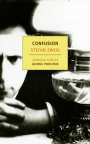 Confusion ebook by George Prochnik,Anthea Bell,Stefan Zweig