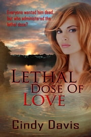 Lethal Dose of Love ebook by Cindy Davis