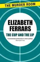 The Cup and the Lip ebook by Elizabeth Ferrars