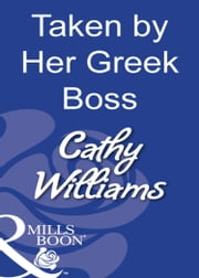 Taken by Her Greek Boss (Mills & Boon Modern) ebook by Cathy Williams