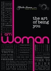 I Am Woman - The Art of Being You ebook by Minda Lennon