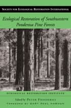 Ecological Restoration of Southwestern Ponderosa Pine Forests ebook by Gary Paul Nabhan, Peter Friederici, Peter Friederici,...