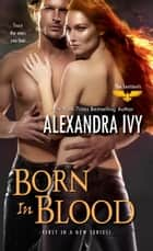 Born in Blood ebook by Alexandra Ivy