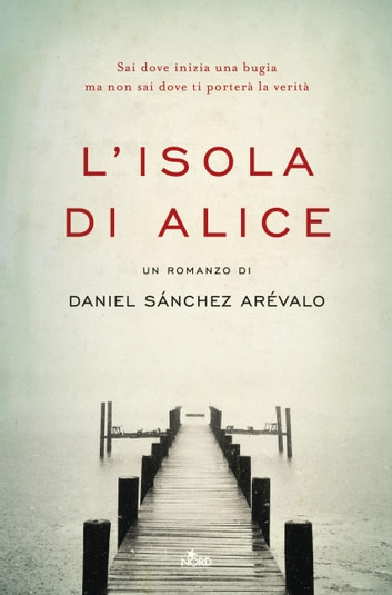 L'isola di Alice ebook by Daniel Sánchez Arévalo
