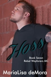 Hoss ebook by MariaLisa deMora