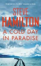A Cold Day In Paradise ekitaplar by Steve Hamilton