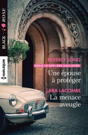 Une épouse à protéger - La menace aveugle ebook by Beverly Long, Lara Lacombe