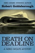Death on Deadline ebook by Robert Goldsborough