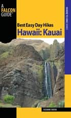 Best Easy Day Hikes Hawaii: Kauai ebook by Suzanne Swedo