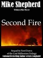Second Fire ebook by Mike Shepherd writing as Mike Moscoe,Mike Moscoe
