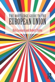 The Routledge Guide to the European Union ebook by Dick Leonard,Robert Taylor