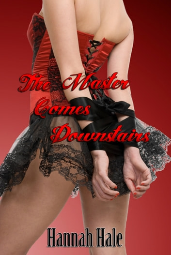 The Master Comes Downstairs ebook by Hannah Hale