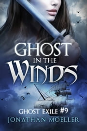 Ghost in the Winds (Ghost Exile #9) ebook by Jonathan Moeller