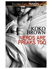 Nerds are Freaks Too ebook by Koko Brown