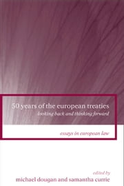 50 Years of the European Treaties - Looking Back and Thinking Forward ebook by Michael Dougan,Samantha Currie