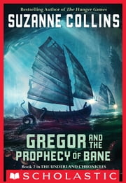 The Underland Chronicles #2: Gregor and the Prophecy of Bane ebook by Suzanne Collins