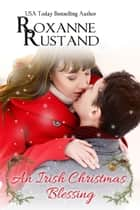 An Irish Christmas Blessing ebook by Roxanne Rustand