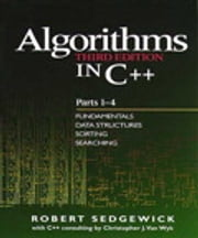 Algorithms in C++, Parts 1-4 - Fundamentals, Data Structure, Sorting, Searching ebook by Robert Sedgewick