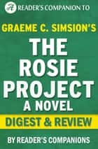 The Rosie Project by Graeme Simsion | Digest & Review ebook by Reader's Companions